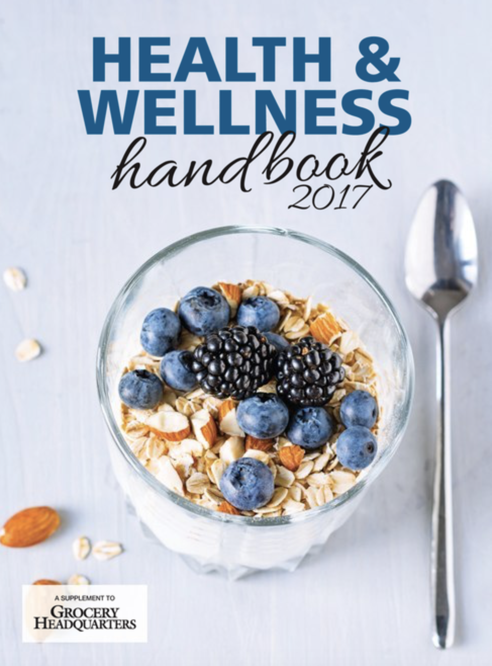 Winsight Grocery Business Magazine Health & Wellness Handbook 2017 Issue