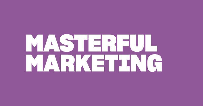 Masterful Marketing