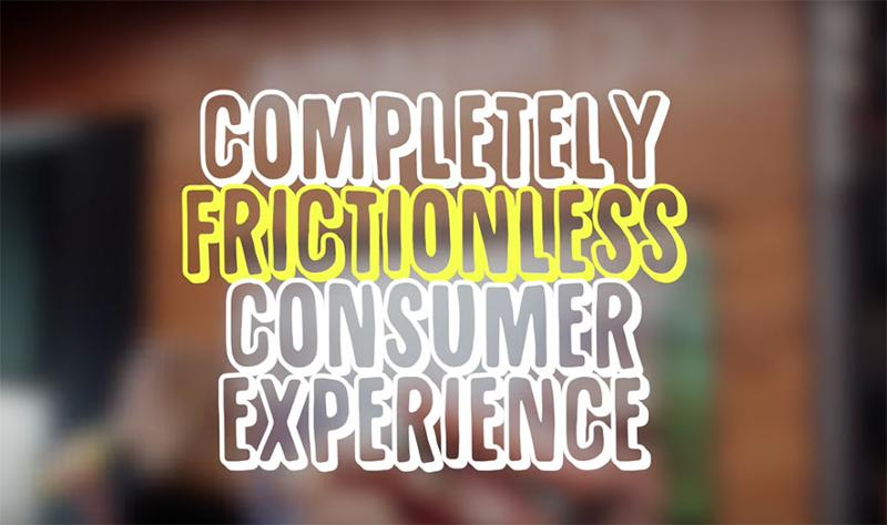 completely frictionless consumer experience