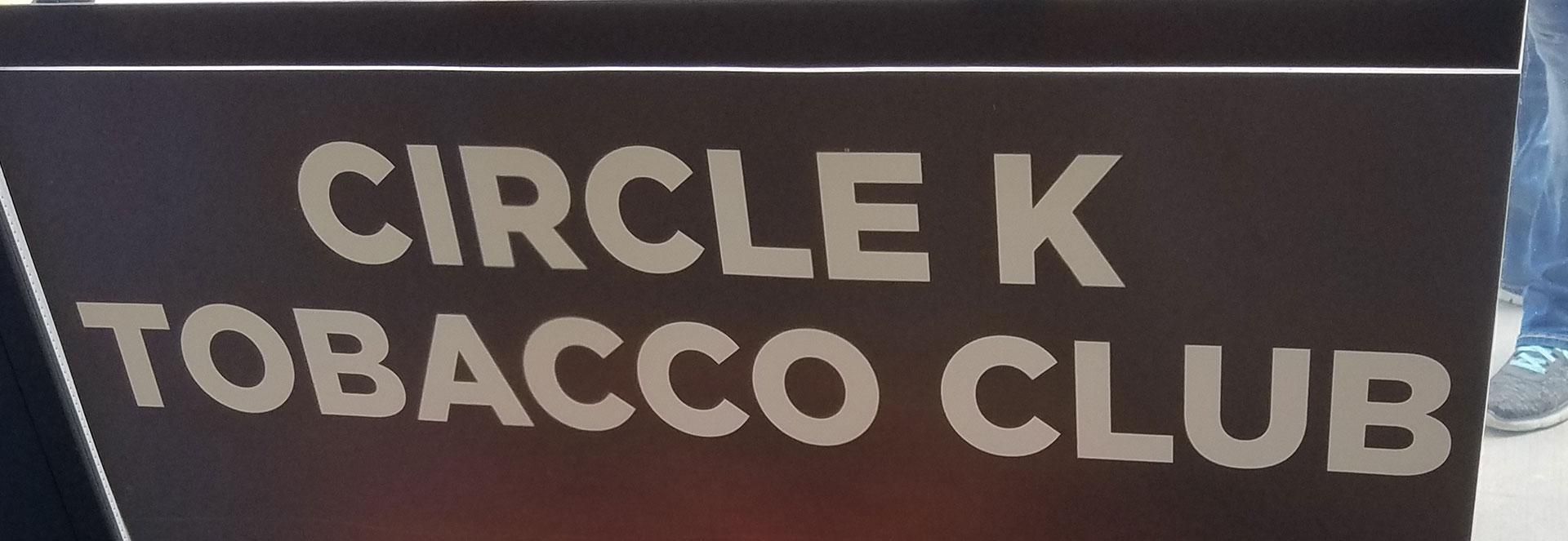 Circle K Tobacco Club Burns Bright