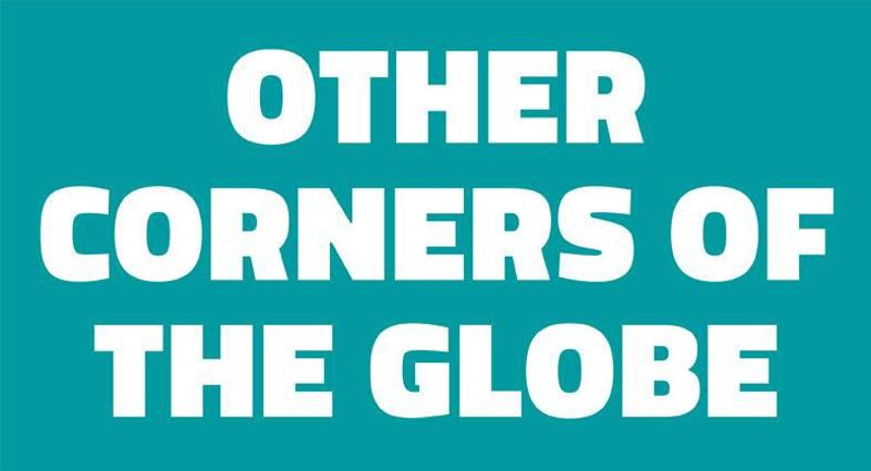 other corners of the globe