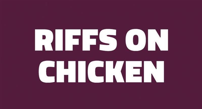Riffs on chicken