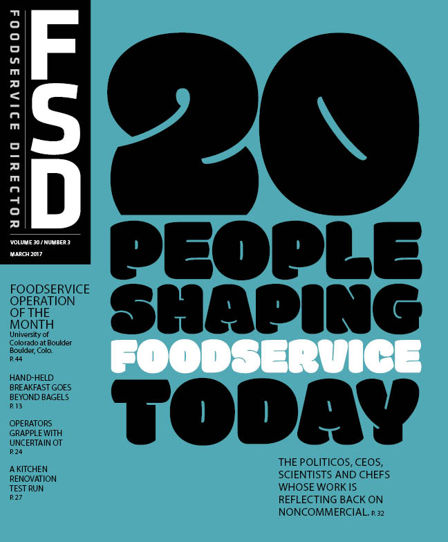 FoodService Director Magazine Foodservice Director | March 2017 Issue